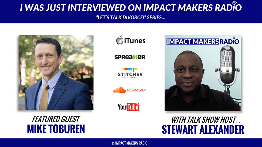 Michael Toburen was interviewed by Stewart Andrew Alexander for Impact Makers Radio about advice on divorce.